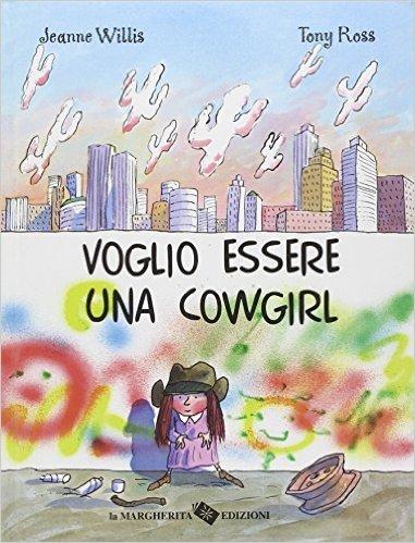 voglio essere una cowgirl libro per bambine