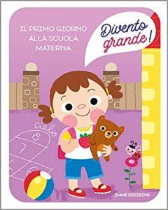 IL primo giorno alla scuola materna libro